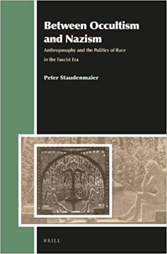 Peter Staudenmaier,  Between Occultism and Nazism: Anthroposophy and the Politics of Race in the Fascist Era , Brill