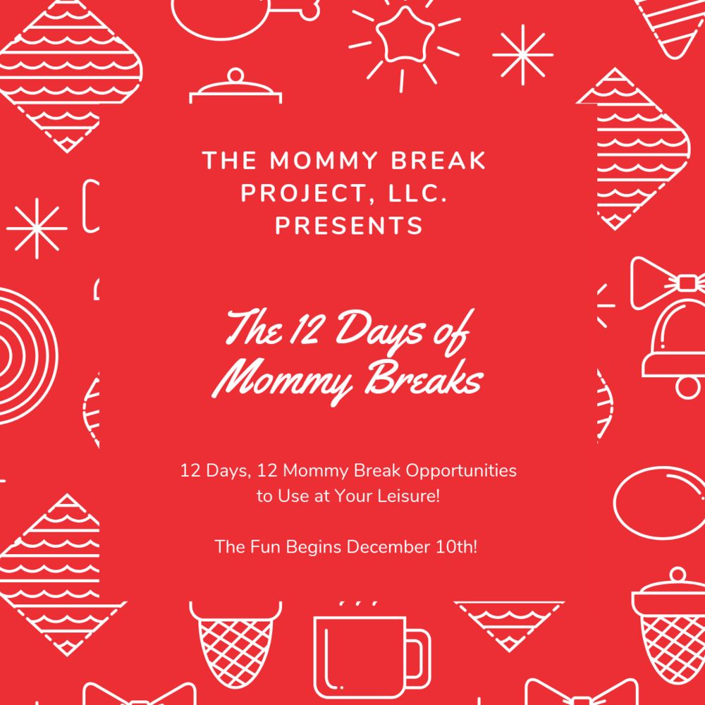 do you need some mommy break opportunities in your life? - Then you need to sign up for the 12 Days of Mommy Breaks! For 12 Days, starting December 8th, you will receive a daily email with a deal for a service or product to enable you to have a mommy break. It's 12 mommy break opportunities that you can enjoy on your terms! It is free to sign up. I hope you can join me!