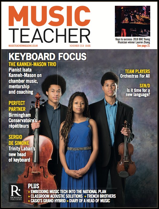 MUSIC TEACHER MAGAZINE  NOVEMBER 2018