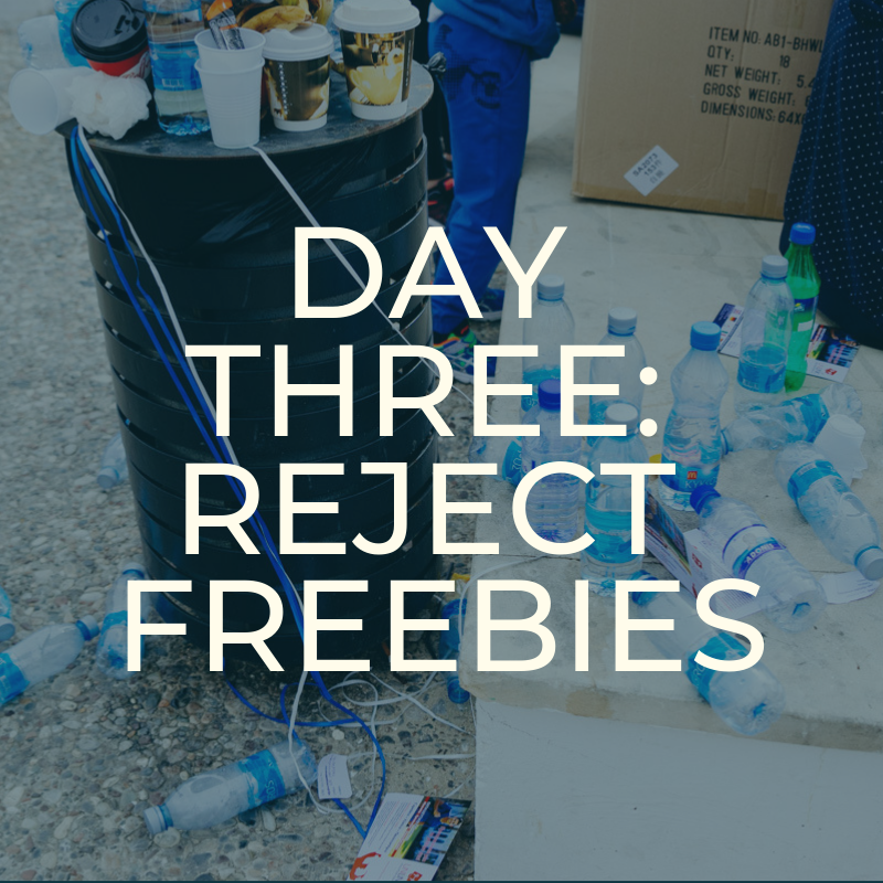 A Zero Waste Life. REJECT FREEBIES