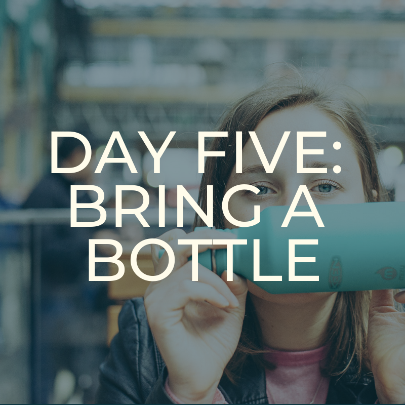 A Zero Waste Life. BRING A BOTTLE