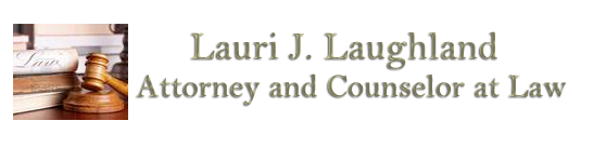 Lauri J. Laughland Attorney and counselor at law