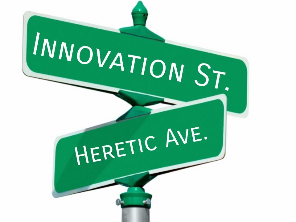 Becoming an Innovative Heretic.jpg