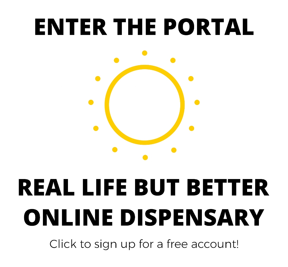 Real Life But Better Online Dispensary