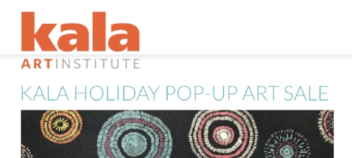 Saturday, December 8, 2018 From 12:00 noon until 5:00 pm  Kala Art Gallery  2990 San Pablo Avenue Berkeley, CA 94702   Give the gift of art this year! We're transforming the Kala gallery, classroom, and print room into a giant pop-up sale with work in every price range. Come browse through an incredible selection of pieces by Kala's Artists in Residence.