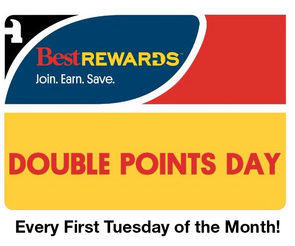 First Tuesday of Every Month! - All Best Rewards Members earn Double Points on all purchases made the First Tuesday of each month. Stop by today to pick up all your household and DIY essentials!