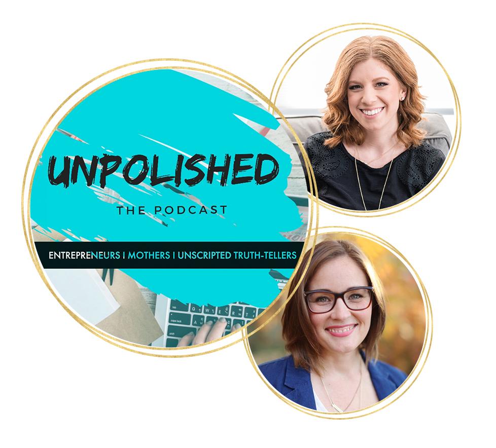 Entreprenurship & motherhood: the Unpolished Podcast with Sarah & Stacy