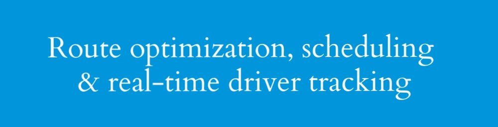 Route optimization & real-time driver tracking