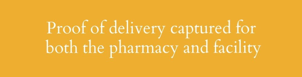Proof of delivery captured both for pharmacy and facility