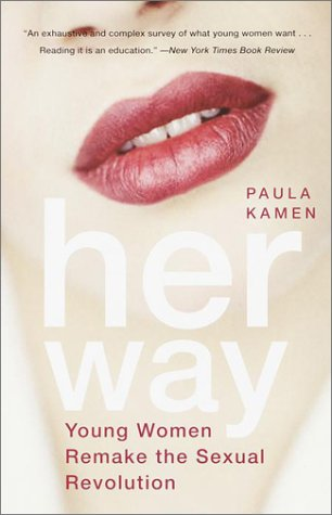 "Her Way: YoungWomen Remake the Sexual Revolution - The first book on Gen X women's sexual attitudes, which also applies to subsequent generations being more ""individualistic"" about sex: wanting to do sex on their own terms. Her Way demonstrates how and why 20- and 30-something women have evolved to act and think more like men sexually, while also creating their own distinct sexual patterns. Today's young women are now the leaders of an unreported but sweeping ""Sexual Evolution,"" in which women take control of sex and redefine it from their perspective. In other words, do it ""her way."" Unlike the countless prescriptive books that give women a romanticized take on what they should be doing, Her Way offers an eye-opening perspective on what they are doing."