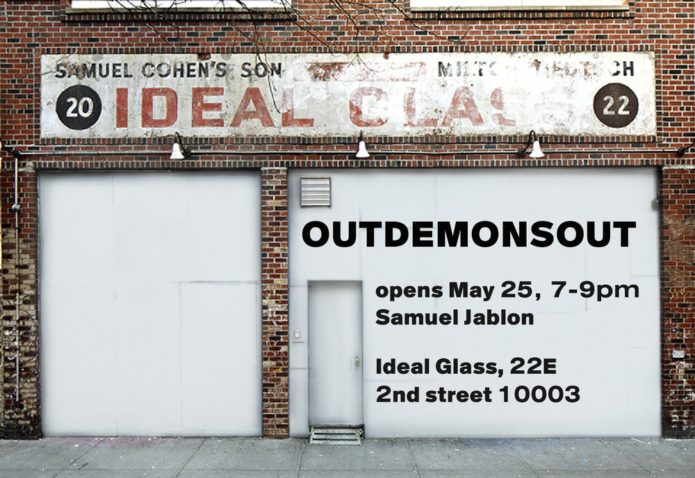 OUTDEMONSOUTSamuel Jablon - THURSDAY MAY 25th - 7pm-9pm