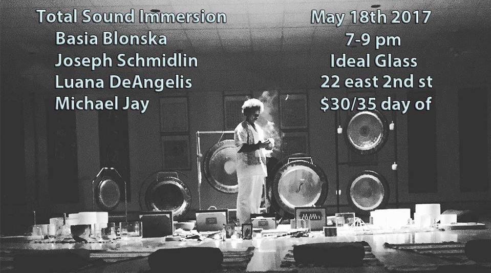TOTAL SOUND IMMERSION - THURSDAY MAY 18th - 7pm to 9pm