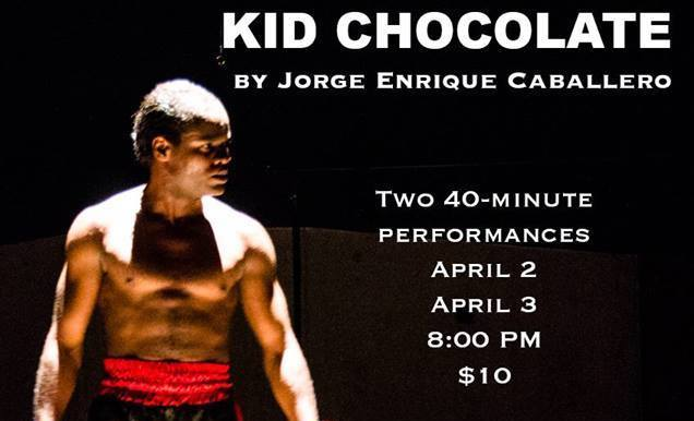 KID CHOCOLATE  - APRIL 2 & 3 at 8PM