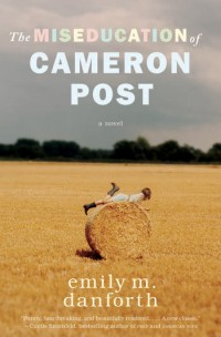 Cover image for The Miseducation of Cameron Post by Emily M. Danforth
