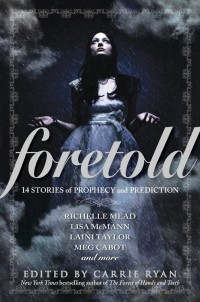 The book cover for FORETOLD edited by Carrie Ryan