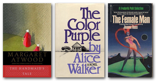 Books about issues: The Handmaid's Tale by Margaret Atwood, The Color Purple by Alice Walker, The Female Man by Joanna Russ