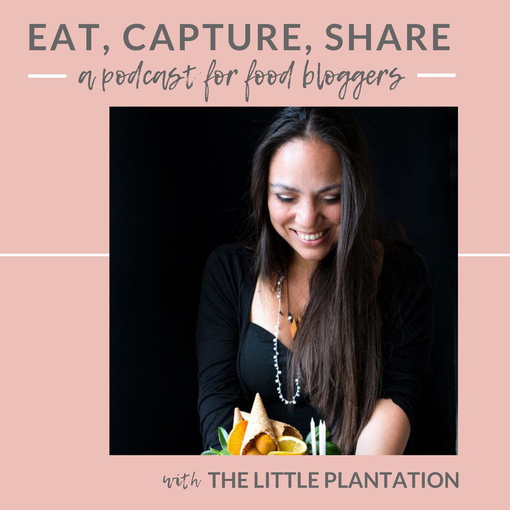 Eat, Capture, Share - A podcast for food bloggers by Kimberly of The Little Plantation blog