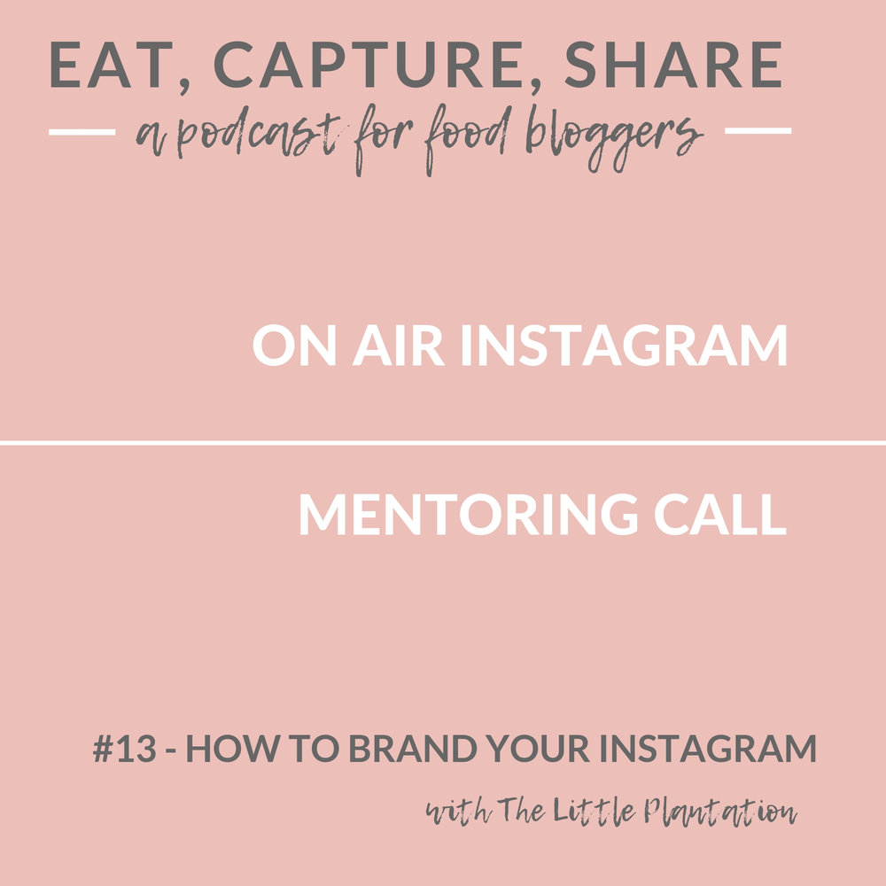 How to brand your instagram - Eat, Capture, Share - a podcast for food bloggers