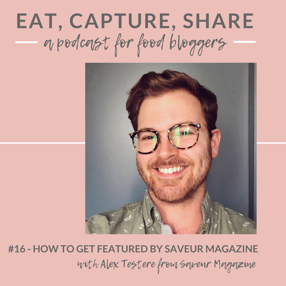 How to get featured in food magazine Saveur - Eat, Capture, Share Podcast