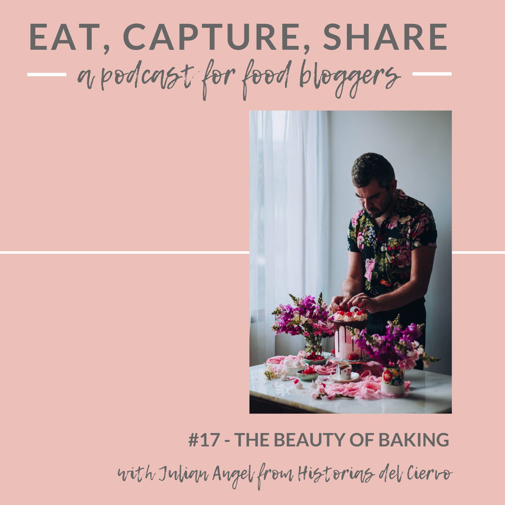 How to start a baking blog with Historias del Ciervo - Eat, Capture, Share Podcast