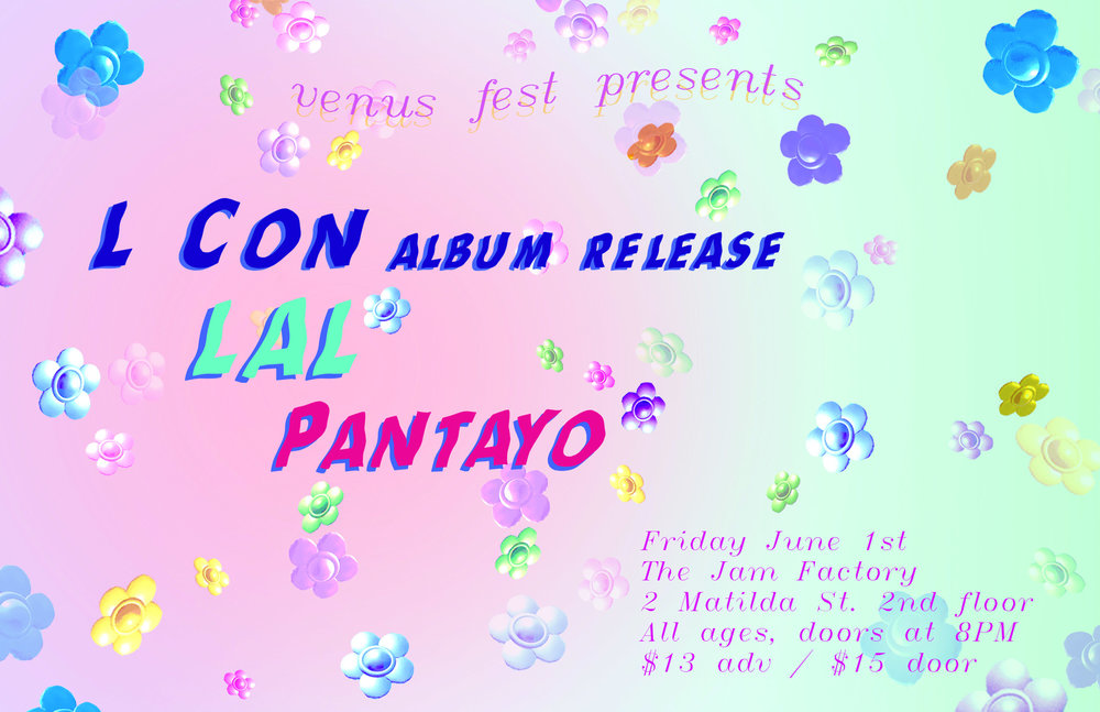 L CON, LAL, PANTAYO - JUNE 1ST @ THE JAM FACTORY(all ages) GET TICKETS