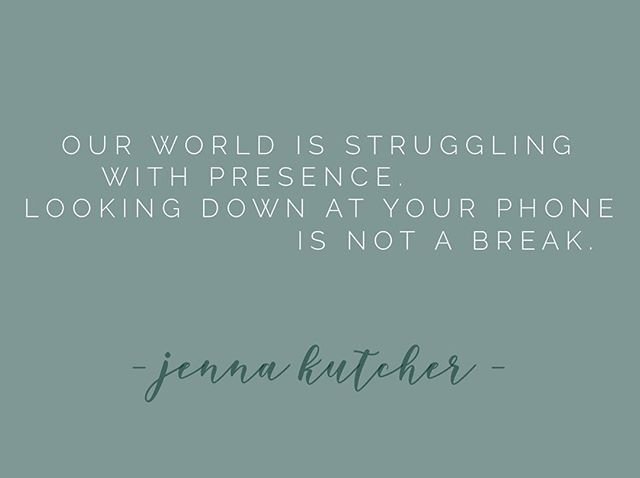 Following our anti-comparison theme yesterday, here's a quote by the one & only @jennakutcher . Yesterday, we said 'happy scrolling.' TODAY, we say 'take a break.' . #putdownthephone #getoutside #takeawalk #bepresent #bemindful