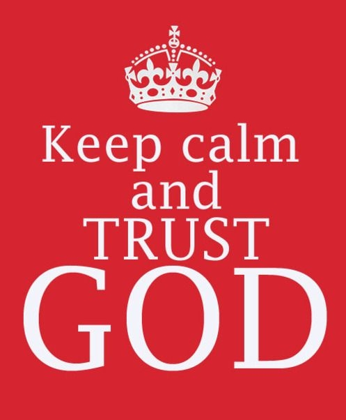 Keep Calm Trust God.jpg