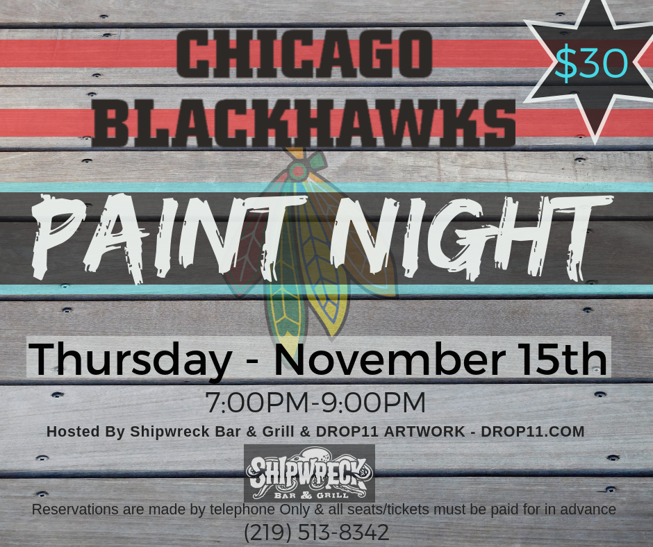 November 15th, 2018 - Blackhawks Feather Paint NightShipwreck Bar & Grill . Griffith, IN