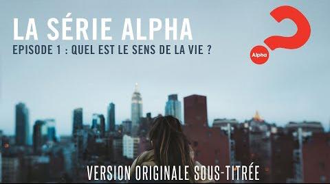 Série Alpha | Episode 01 Quel est le sens de la vie?