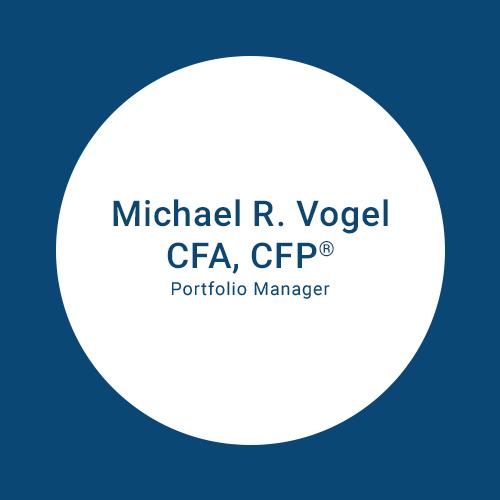 Michael R. Vogel CFA, CFP® Portfolio Manager