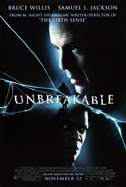 Like this shitty movie I guess? (Image source: https://en.wikipedia.org/wiki/Unbreakable_(film)#/media/File:Unbreakableposterwillis.jpg)