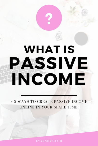 What is Passive Income + 5 ways to create it | Passive income blogger | Financial Freedom | Side Hustle Blog Post via http://bit.ly/2swD3w6