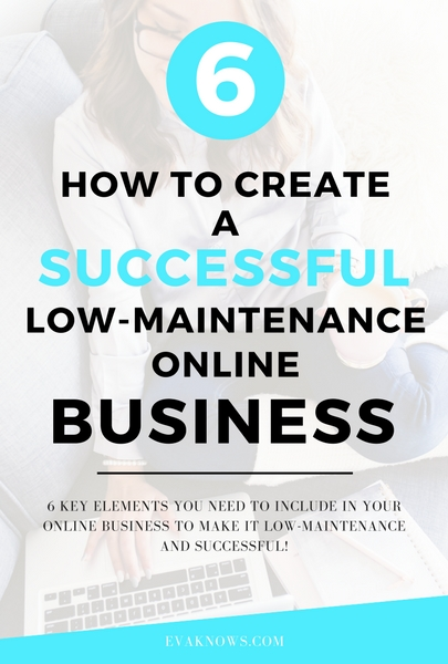 How to create a successful low-maintenance online business | Passive income | How to make money online - Read the full blog post in the secret content vault!