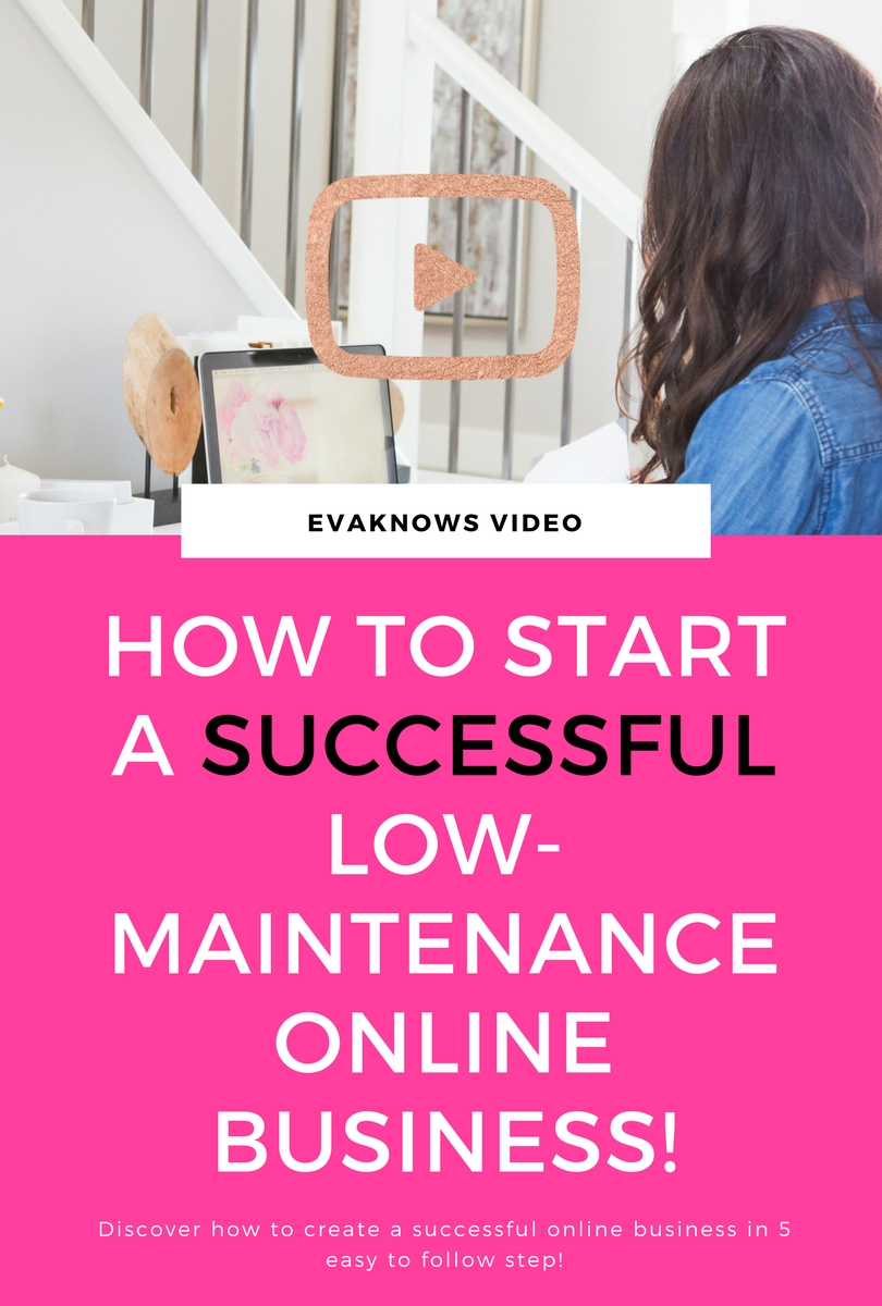 How to Create A Successful Low-Maintenance Online Business | How to create an online business | Video Tutorial | How to make Passive Income | Discover how to create an easy to manage online business in 5 steps!