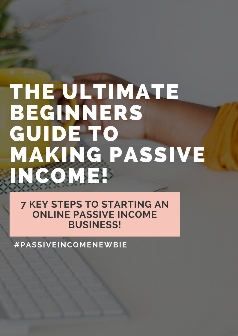the ultimate beginners guide to making passve income!.jpg