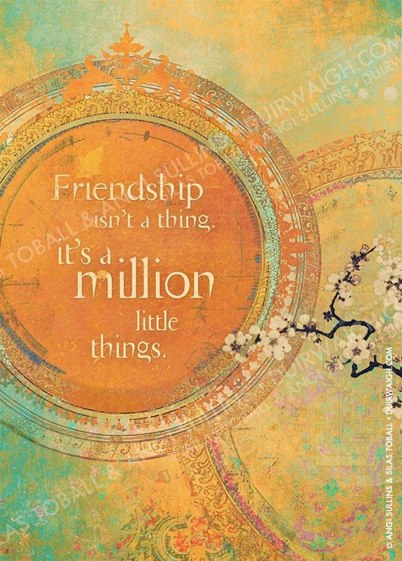Friendship is like a million