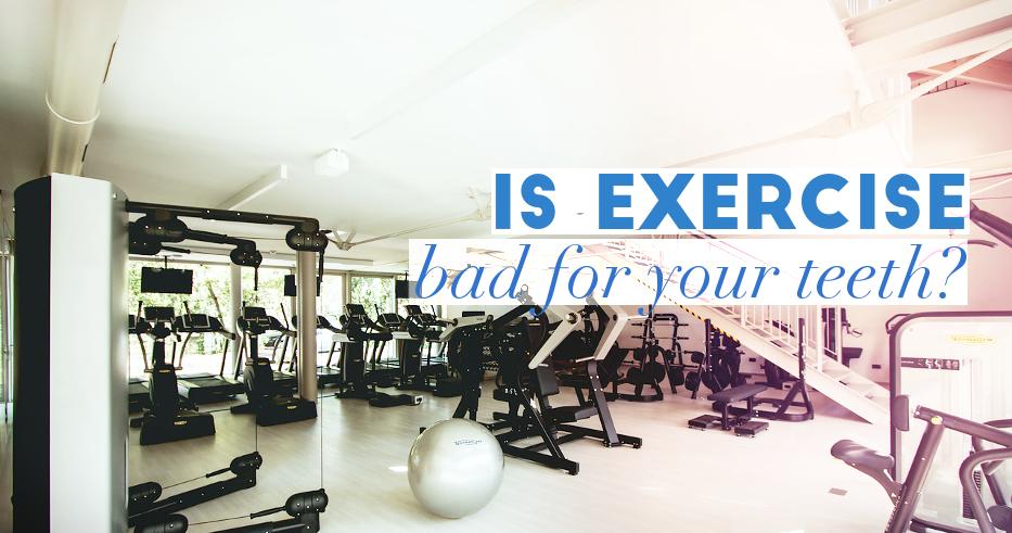 exercisebadforteeth