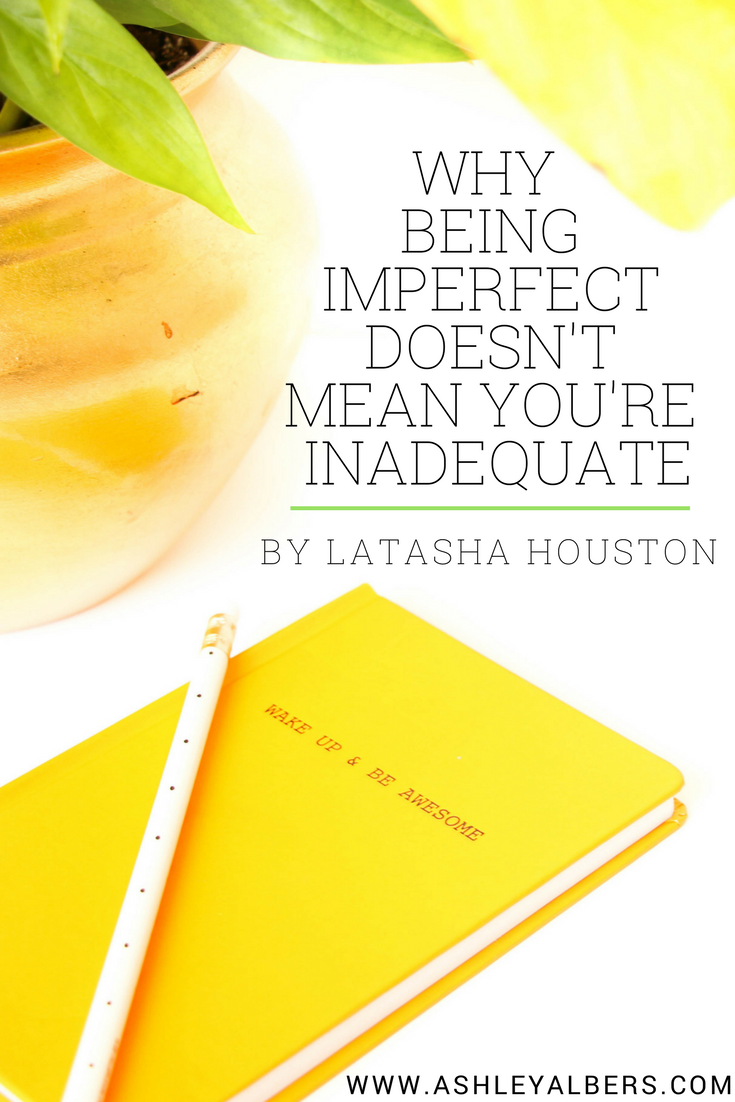 Why you're imperfect, not Inadequate.png