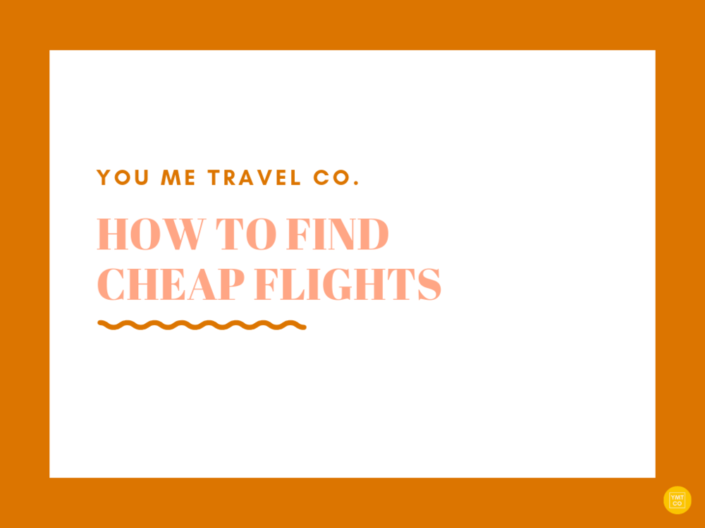 'How To Find Cheap Flights _You Me Travel Co_ Travel Planning