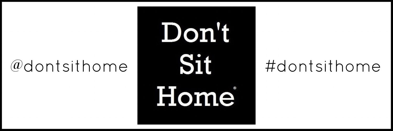 Don't Sit Home®