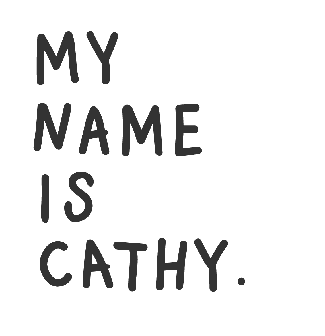 Hello, my name is Cathy.