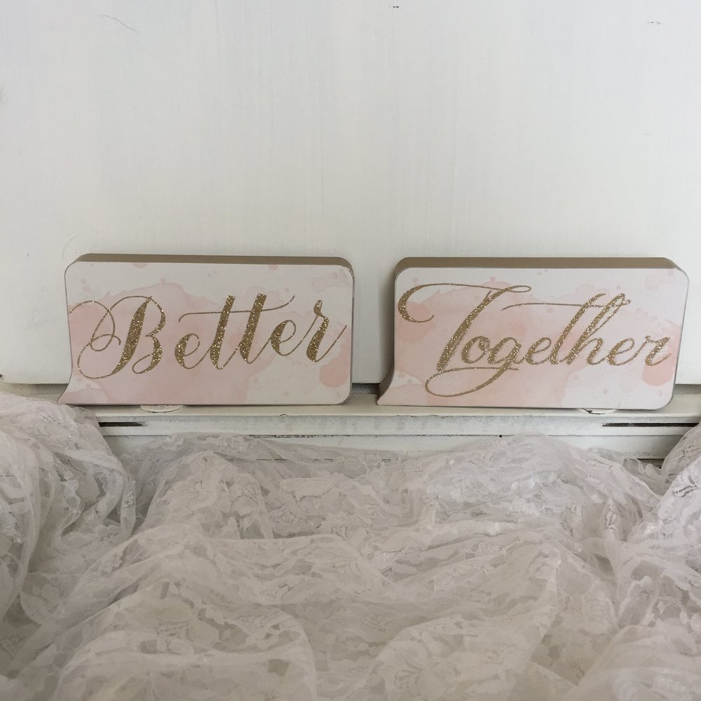 Gold & Pink Better Together signs