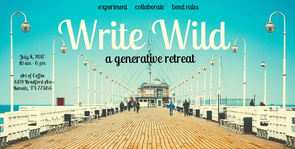 Write Wild: A Generative Retreat - Saturday, July 8, 2017