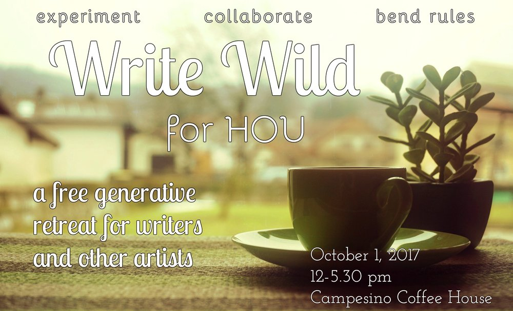 Write Wild for HOU - Because we want to support Houston's creative community after the flood, we're offering a free version of our popular Write Wild retreat.