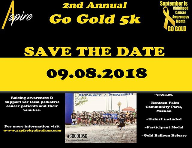 SAVE THE DATE❗️❗️❗️ The date and location for our 2nd annual #GoGold5K🎗have been secured. It will be taking place on September 8th @ the Bentsen Palm Community Park in Mission, Texas. We look forward to uniting as a community, once again, to raise awareness and support for pediatric cancer patients worldwide! ***Sponsorship opportunities for the event will be available. If you'd like to take part in this, please inbox us or send an email to either Aspire (@ aspirebyabraham@gmail.com) or @pojy13 (@ ojlozano13@yahoo.com). THANK YOU in advance!💛