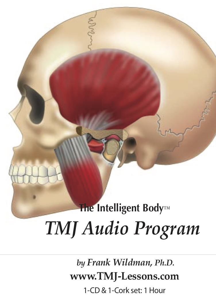 The TMJ Program - The TMJ Program includes 5 lessons, each 10 minutes in length. The Program uses a unique understanding of human neurology to reduce chronic tension in the jaw, face, neck, and upper back, and to reverse long-standing movement habits responsible for the original TMJ symptoms. The lessons are gentle and easy to do. Reduce postural stress in the head, neck, and shoulders, and eliminate frequently occuring headaches.TMJ symptoms can disappear within days of using these exercises. This program offers an ideal first step in the treatment of this condition. In most cases, it will eliminate the need for further measures, and if additional medical intervention is needed, your new movement patterns will increase the chances of treatment success.