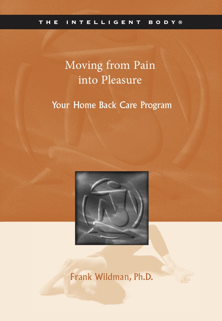 Moving from Pain into Pleasure - As a member of the Fibromyalgia council, Dr. Frank Wildman created Moving from Pain into Pleasure, six innovative ten minute lessons proven effective in restoring pleasurable movement to thousands suffering from Fibromyalgia and chronic pain.
