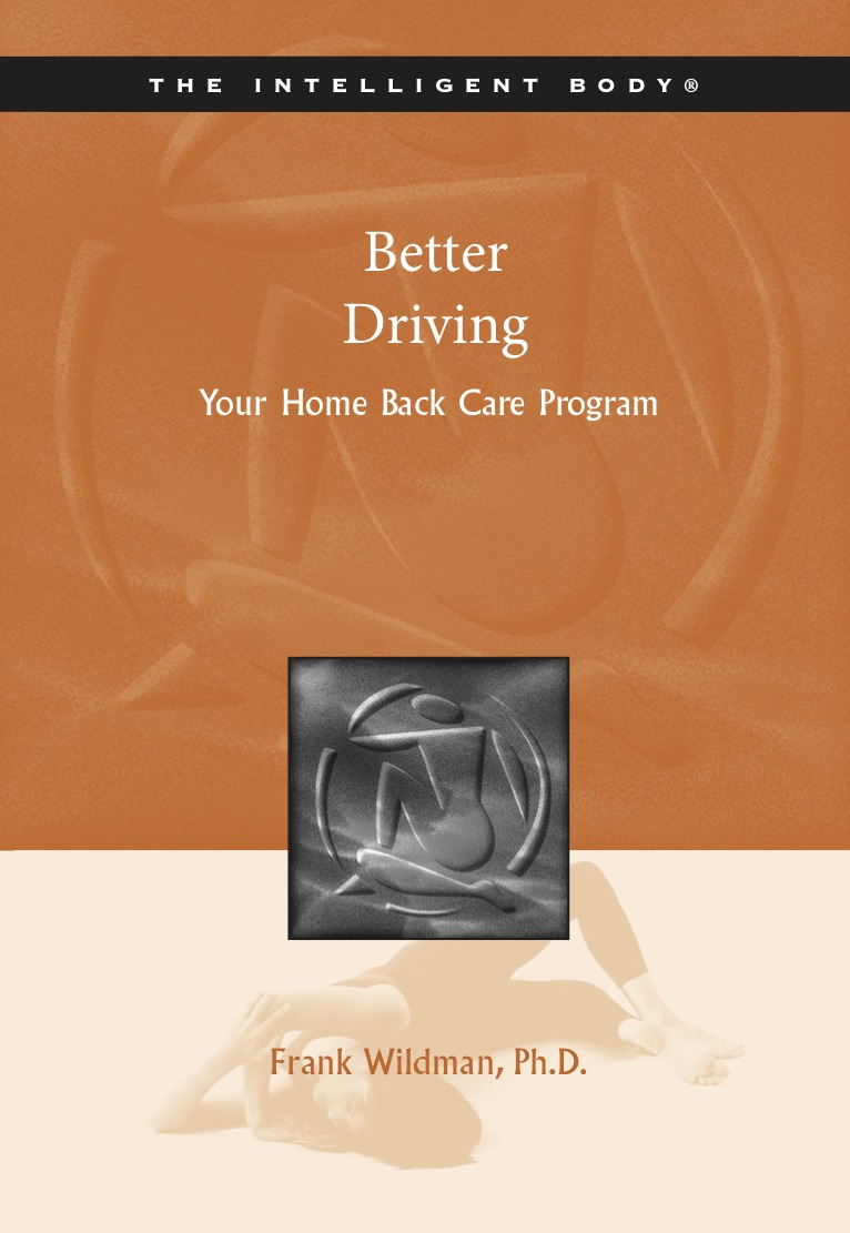 Better Driving - The Better Driving Program will help you find your optimal driving position to take pressure off your lower back, shoulders, and neck. Maintain alertness; increase respiration and peripheral vision while driving.