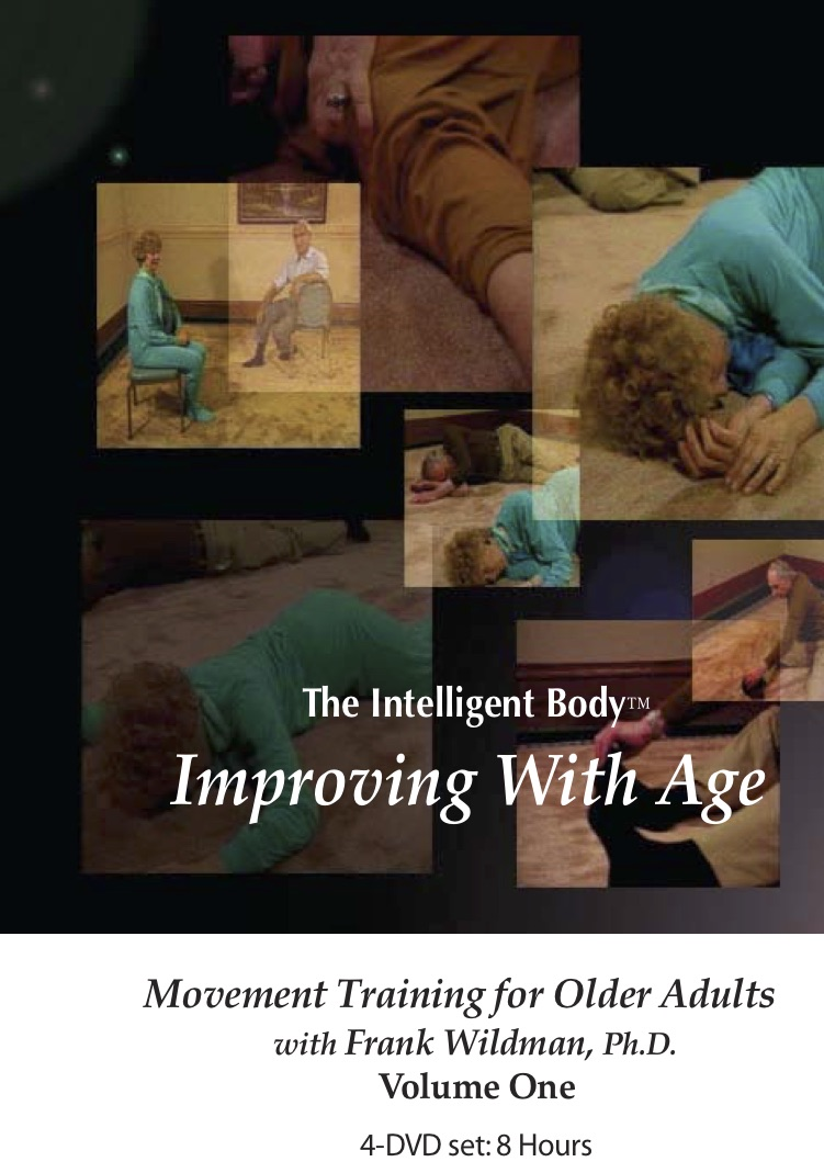Improving with Age - The older we get, the more clever we must become. As we age, it becomes more important than ever to use our bodies more efficiently. We must improve our ease of motion, our coordination, our sense of balance, control, and comfort. After a certain age, our bodily wisdom tells us it's too difficult to slam our bones, strain our muscles, and do the things we used to do with will power and brute strength. However, there is little available in our culture to help us learn to reduce stress while increasing muscular efficienty in a pleasurable and comfortable manner. The Improving with Age Program presents an alternative to pain, stiffness, and restricted movement.