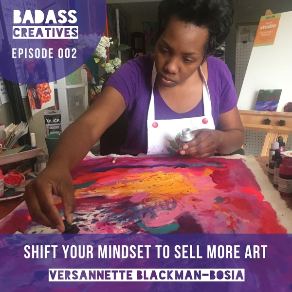 It's the second episode of the Badass Creatives podcast, but the very first interview! Host Mallory Whitfield chats with VersAnnette Blackman-Bosia, an abstract painter and poet living and working near Chicago.   They talked about empowering other women creatives, tips for pricing your artwork, and the mindset shift that needs to happen in order to sell your art.